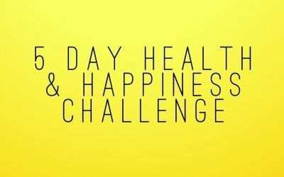 5 Day Health & Happiness Challenge